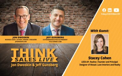 THINK Sales LIVE: Jon Dwoskin and Jeff Gunsberg Talk with Stacey Cohen