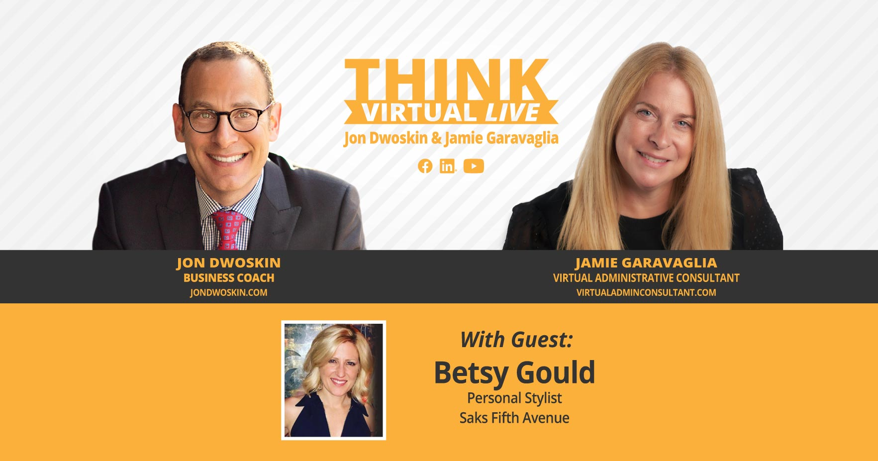THINK Virtual LIVE: Jon Dwoskin and Jamie Garavaglia Talk with Betsy Gould