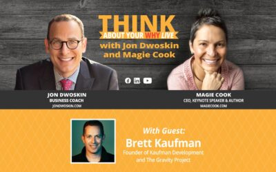 THINK About Your Why LIVE: Jon Dwoskin and Magie Cook Talk with Brett Kaufman