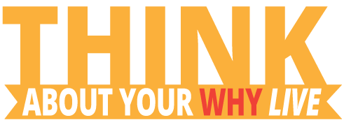 THINK About Your WHY LIVE - Podcast Logo