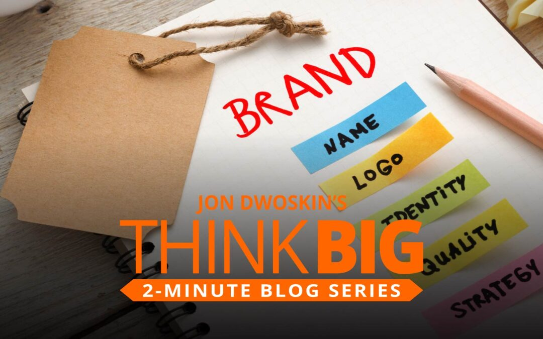 THINK Big 2-Minute Blog: Creating Your Brand