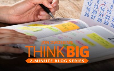 THINK Big 2-Minute Blog: Creating a Daily Business Plan