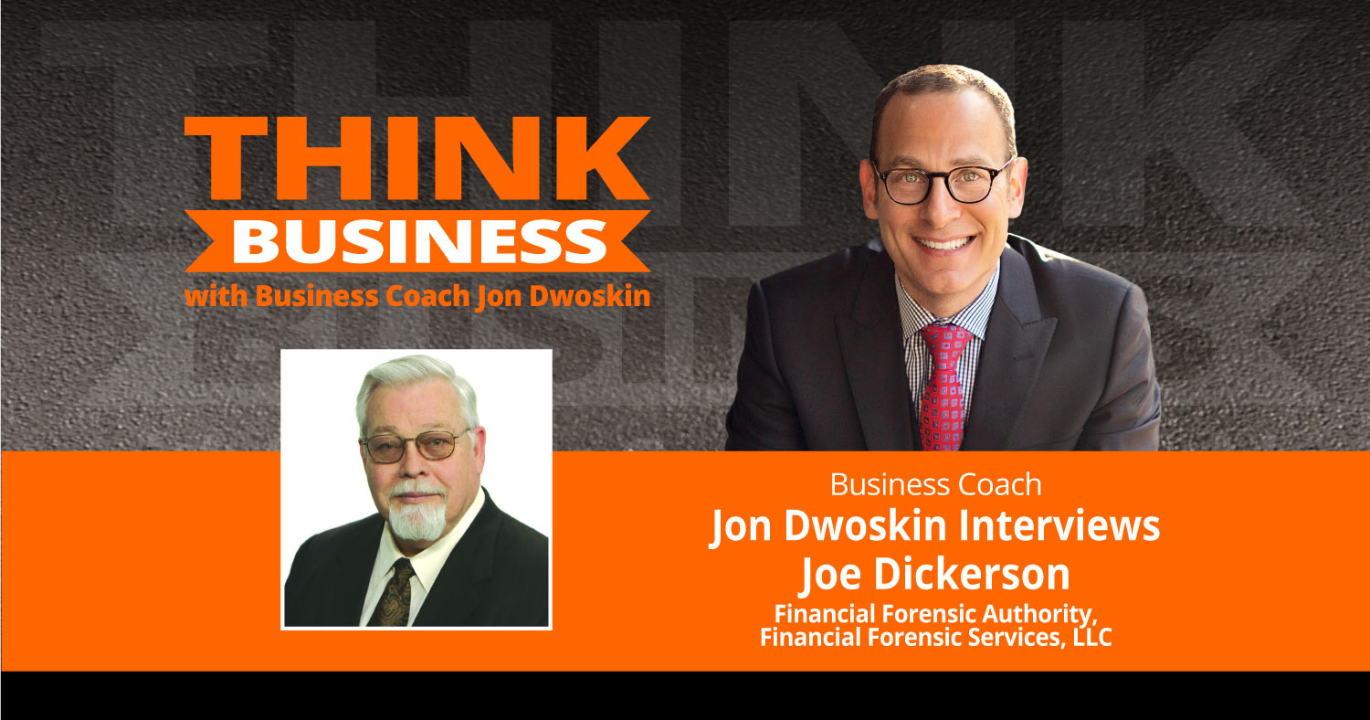 THINK Business Podcast: Jon Dwoskin Talks with Joe Dickerson