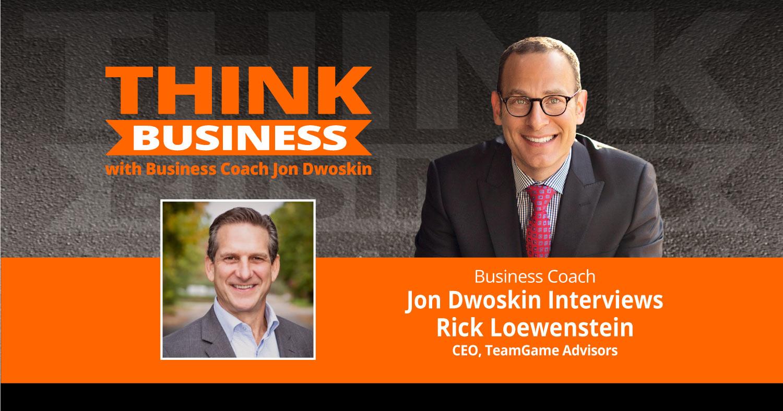 THINK Business Podcast: Jon Dwoskin Talks with Rick Loewenstein