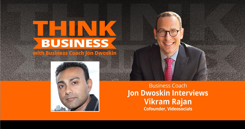 THINK Business Podcast: Jon Dwoskin Talks with Vikram Rajan