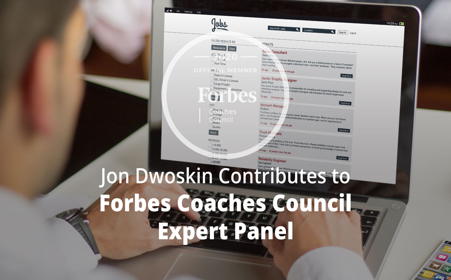 Jon Dwoskin Contributes to Forbes Coaches Council Expert Panel: 12 Ways For Professionals To Know If A Job Aligns With Their Values