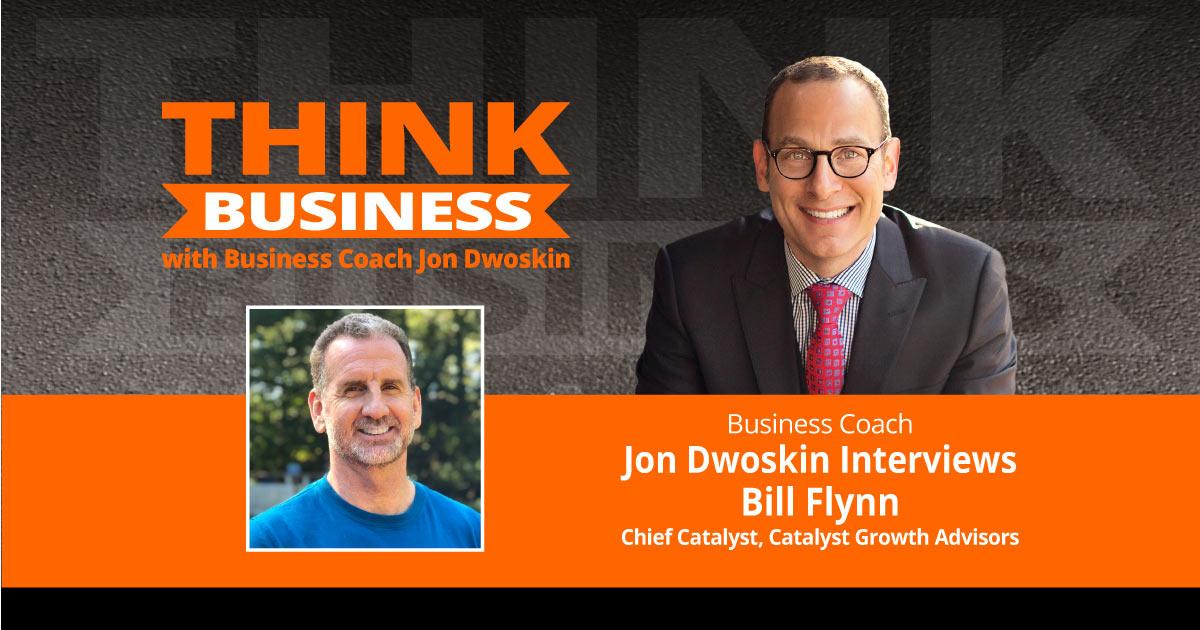 THINK Business Podcast: Jon Dwoskin Talks with Bill Flynn