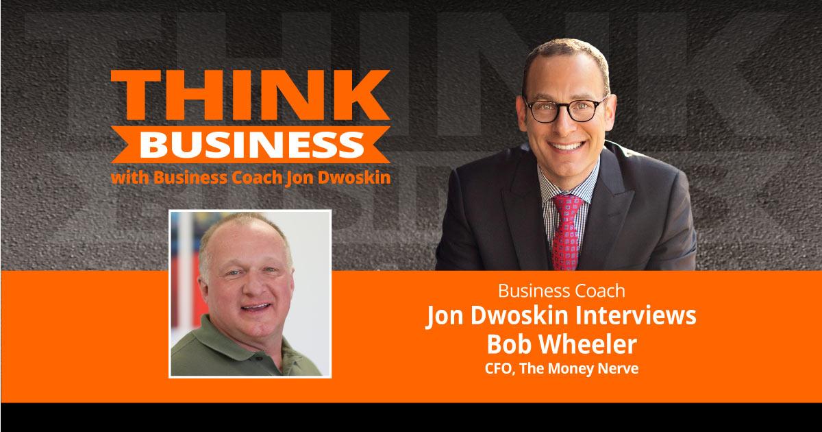 THINK Business Podcast: Jon Dwoskin Talks with Bob Wheeler