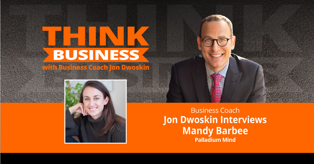 THINK Business Podcast: Jon Dwoskin Talks with Mandy Barbee