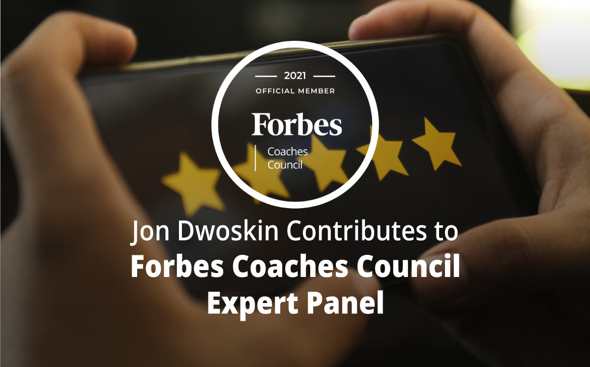 Jon Dwoskin Contributes to Forbes Coaches Council Expert Panel: 14 Unique Ways To Generate New Business Leads