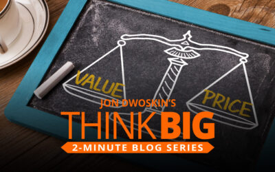 THINK Big 2-Minute Blog: How to Convince Them Your Price Is Right
