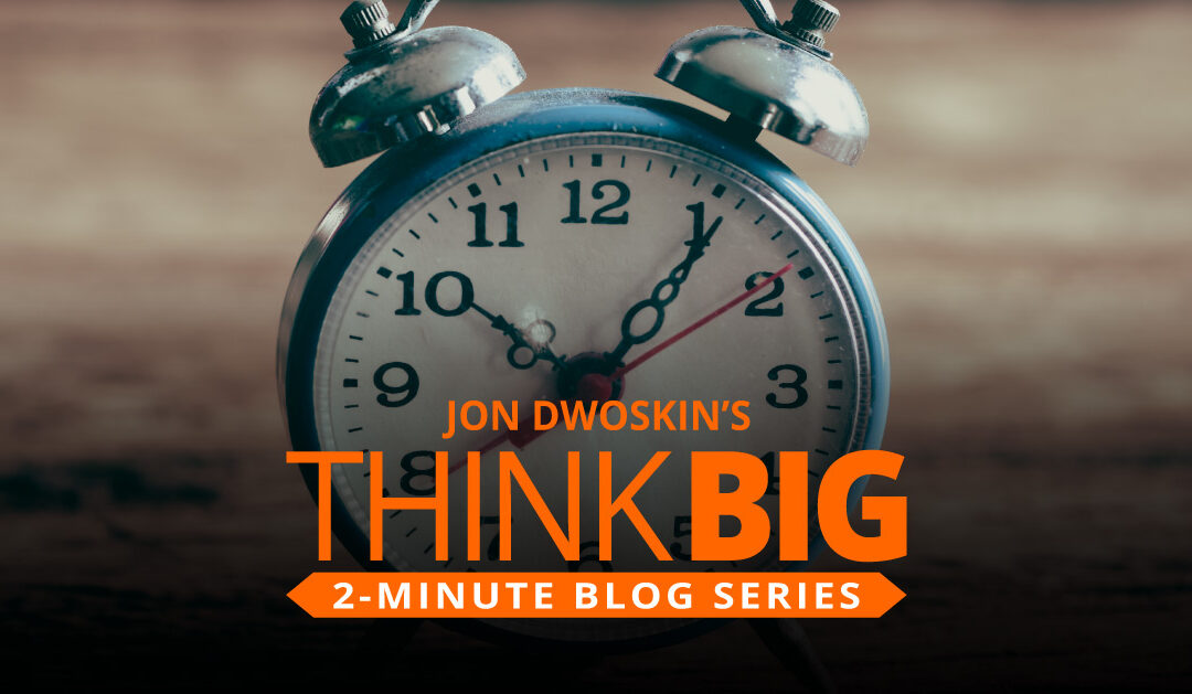 THINK Big 2-Minute Blog: Take Two Minutes