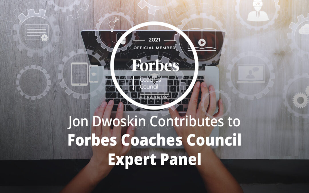 Jon Dwoskin Contributes to Forbes Coaches Council Expert Panel: Onboarding A New Employee? 15 Tips To Make The Process More Efficient