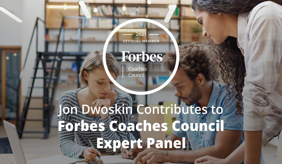 Jon Dwoskin Contributes to Forbes Coaches Council Expert Panel: Keep Planning Or Cut Losses? 15 Questions For Startup Entrepreneurs