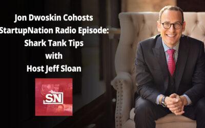 Jon Dwoskin on StartupNation Radio: Shark Tank Tips and Success Stories