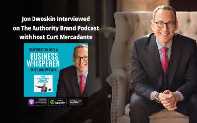 Jon Dwoskin Interviewed on The Authority Brand Podcast