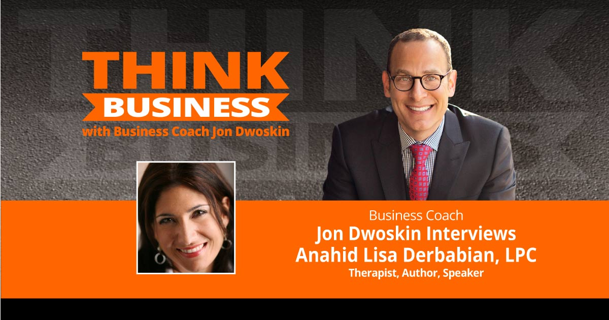 THINK Business Podcast: Jon Dwoskin Talks with Anahid Derbabian