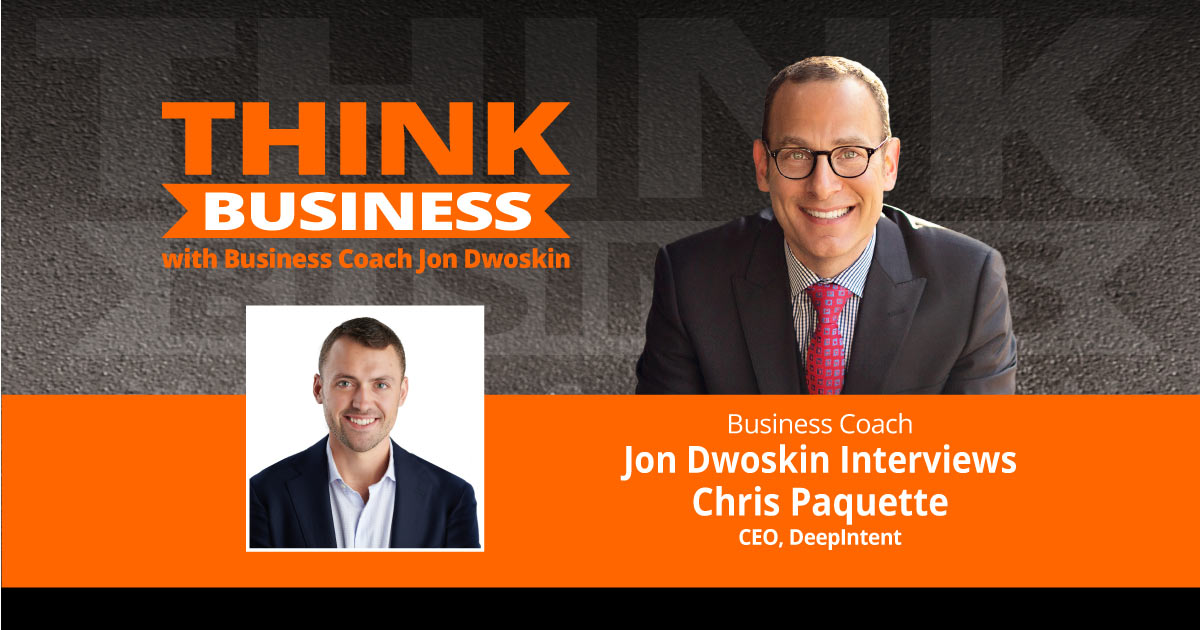 THINK Business Podcast: Jon Dwoskin Talks with Chris Paquette