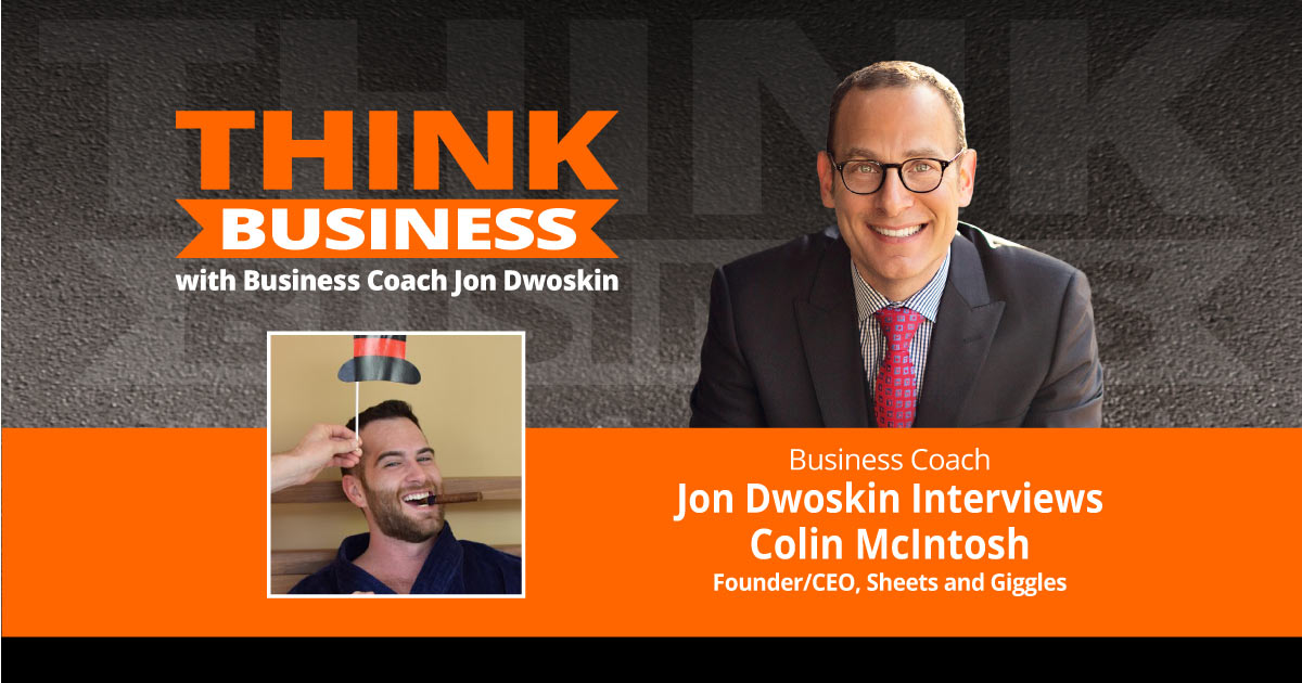 THINK Business Podcast: Jon Dwoskin Talks with Colin McIntosh