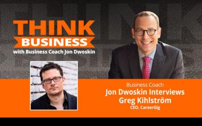 THINK Business Podcast: Jon Dwoskin Talks with Greg Kihlström