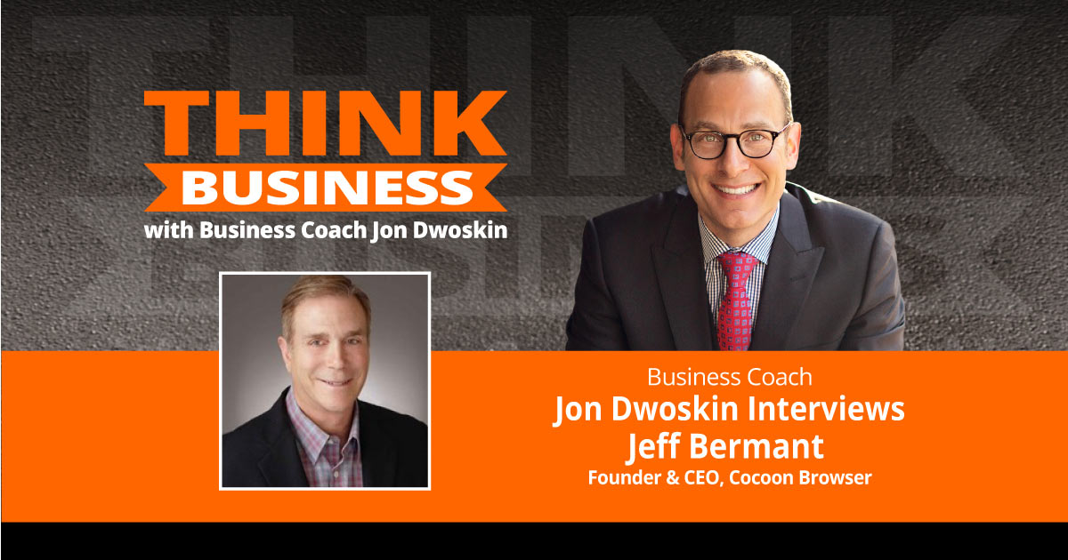 THINK Business Podcast: Jon Dwoskin Talks with Jeff Bermant