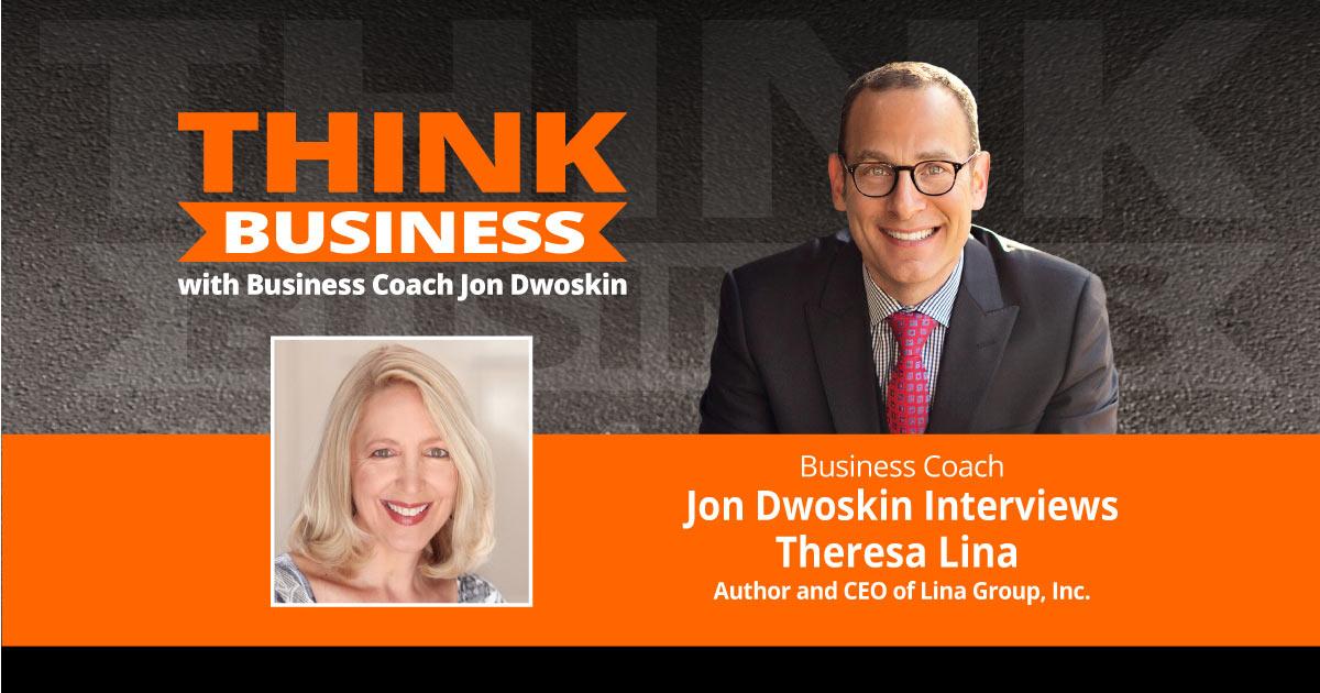 THINK Business Podcast: Jon Dwoskin Talks with Theresa Lina