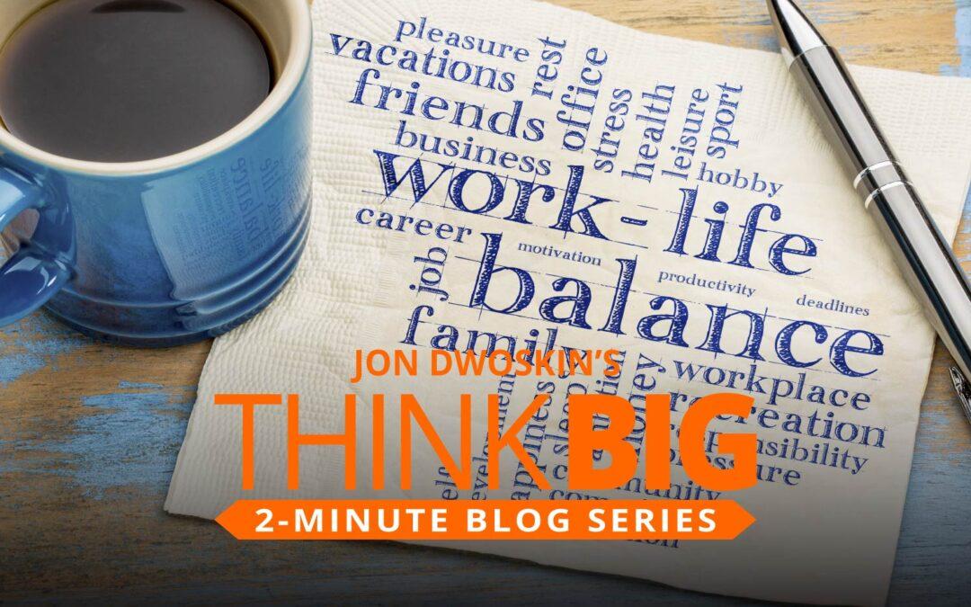 THINK Big 2-Minute Blog: Jon's Favorite Books on Maintaining Work/Life Balance