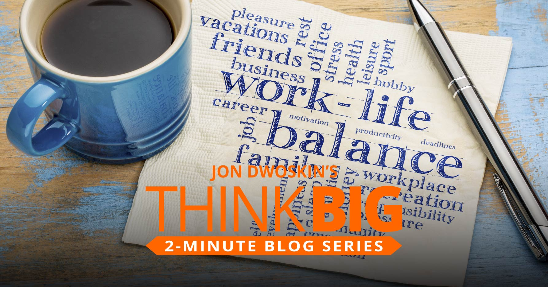 THINK Big 2-Minute Blog: Jon's Favorite Books on Maintaining Work/Life Balance