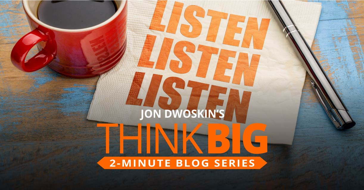 THINK Big 2-Minute Blog: The Importance of Listening