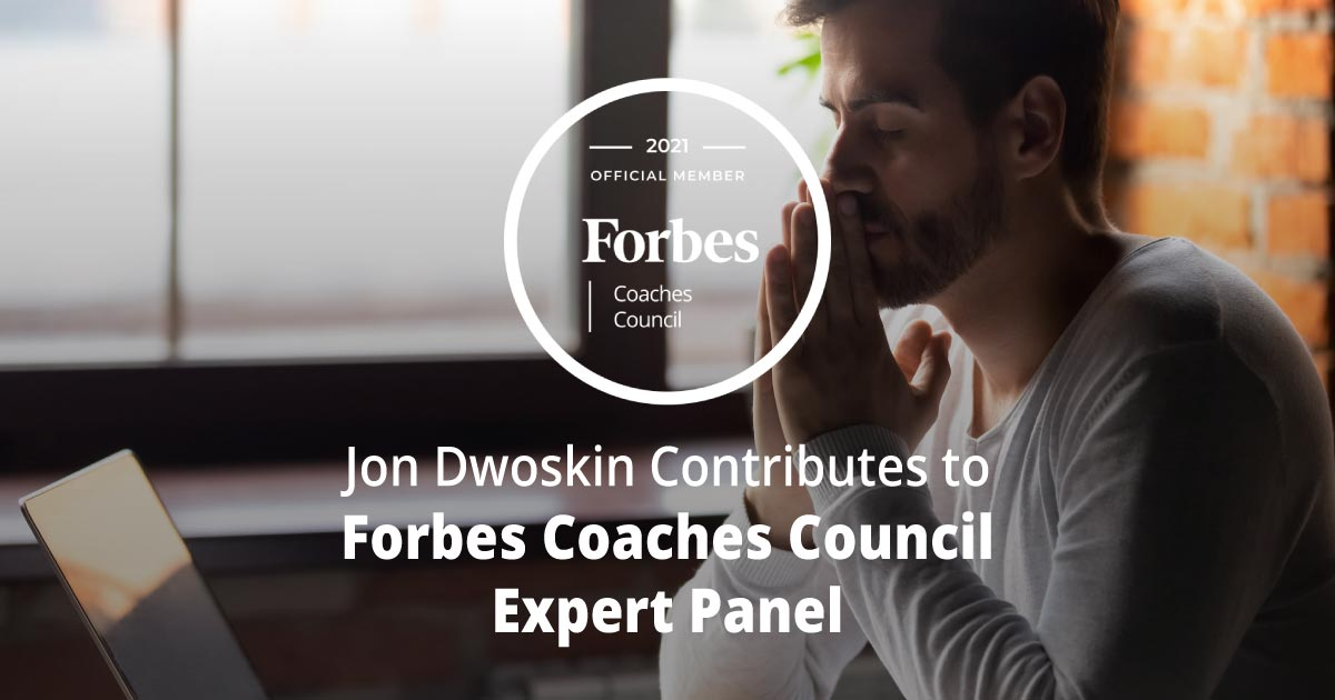 Jon Dwoskin Contributes to Forbes Coaches Council Expert Panel: 12 Ways To Support Employee Well-Being In Fast-Paced Industries