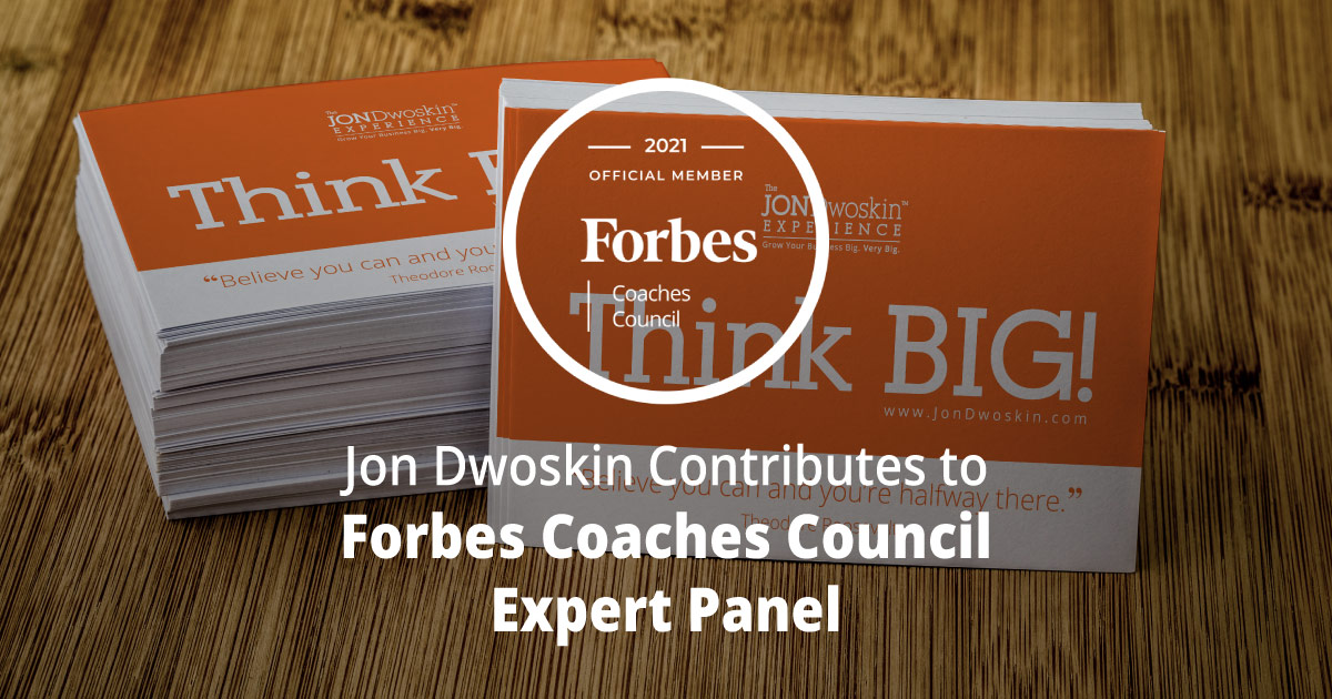 Jon Dwoskin Contributes to Forbes Coaches Council Expert Panel: 13 Effective Tactics For Creating Offline Brand Exposure