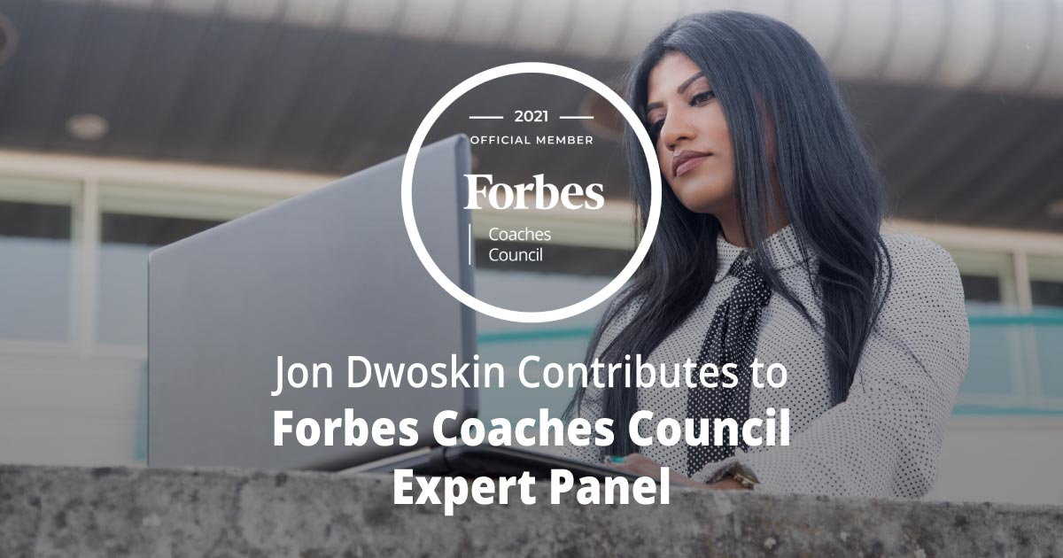 Jon Dwoskin Contributes to Forbes Coaches Council Expert Panel: 11 Effective Ways To Keep 'A-Listers' From Burning Out