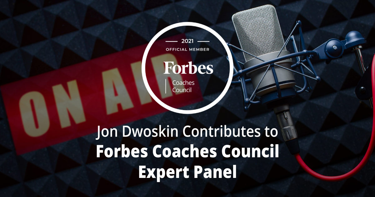 Jon Dwoskin Contributes to Forbes Coaches Council Expert Panel: 12 Invaluable Tips For First-Time Podcasters