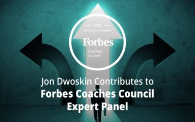 Jon Dwoskin Contributes to Forbes Coaches Council Expert Panel: Changing Paths Mid-Career? 12 Ways To Find A New Direction