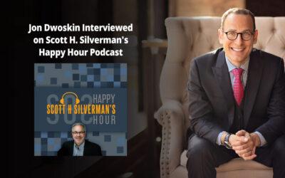 Jon Dwoskin Interviewed on Scott H. Silverman's Happy Hour Podcast
