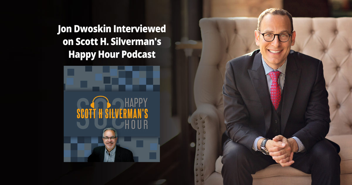 Jon Dwoskin Interviewed on Scott H. Silverman's Happy Hour Podcast