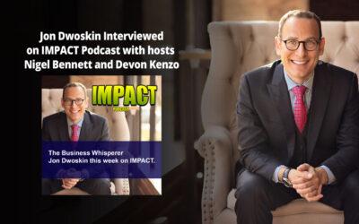 Jon Dwoskin Interviewed on IMPACT Podcast