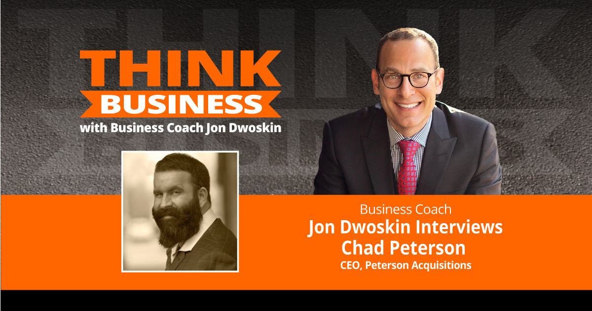 THINK Business Podcast: Jon Dwoskin Talks with Chad Peterson