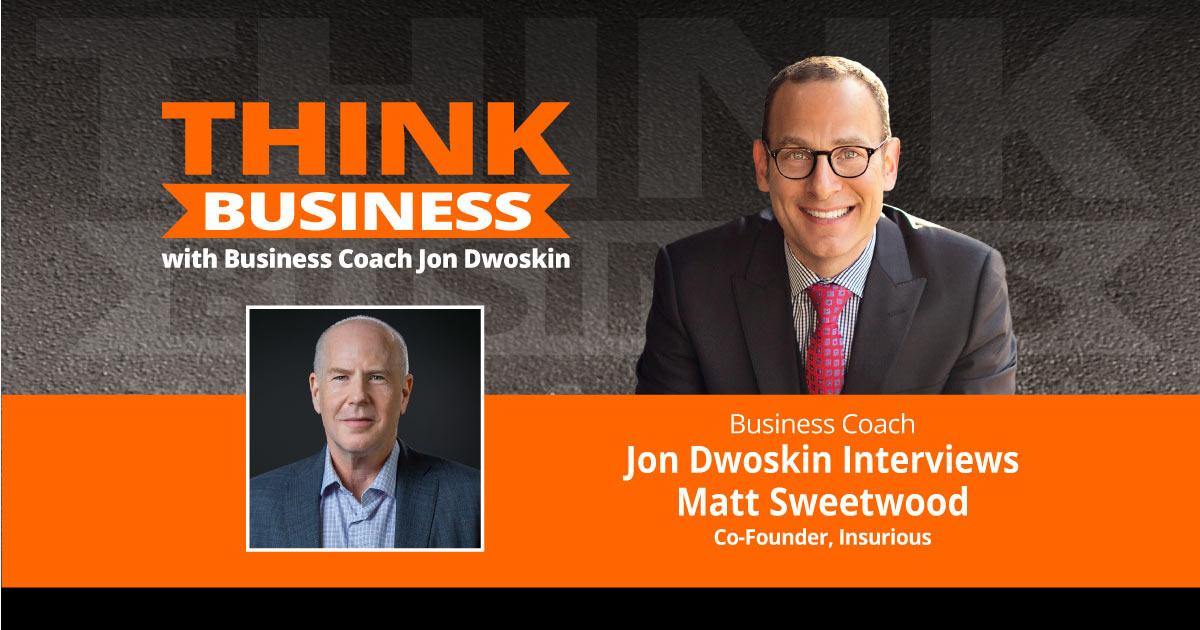 THINK Business Podcast: Jon Dwoskin Talks with Matt Sweetwood