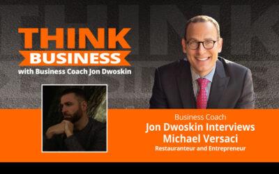 THINK Business Podcast: Jon Dwoskin Talks with Michael Versaci