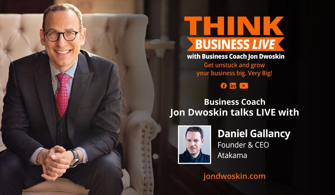 THINK Business LIVE: Jon Dwoskin Talks with Daniel Gallancy