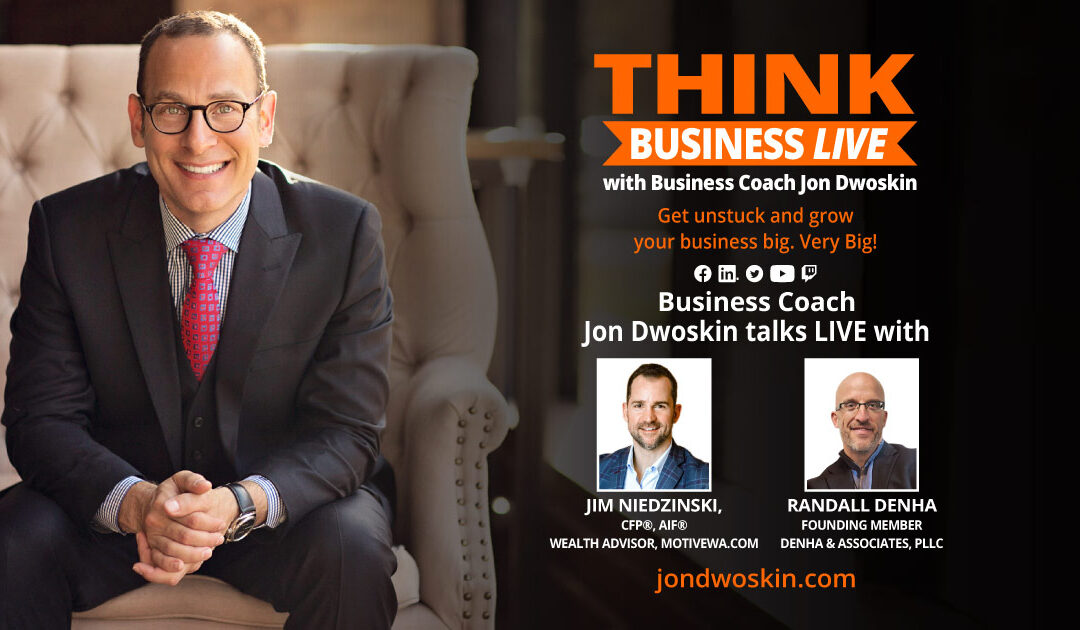 THINK Business LIVE: Jon Dwoskin Talks with Jim Niedzinski and Randall Denha