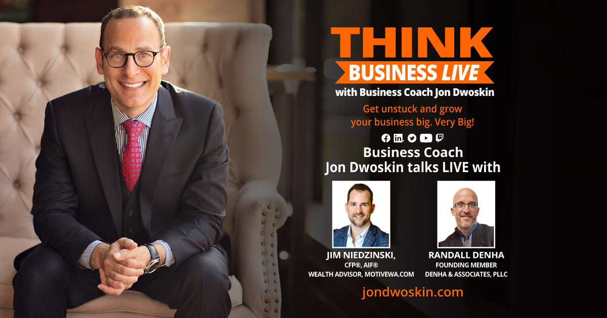 THINK Business LIVE: Jon Dwoskin Talks with Jim Niedzinski and Randall Denha