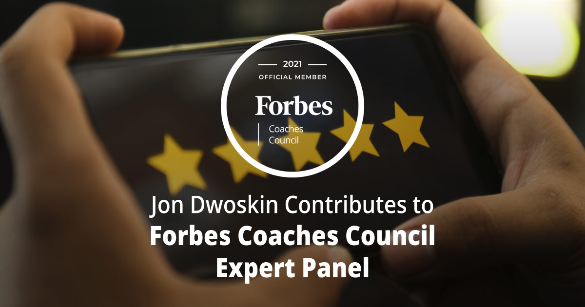 Jon Dwoskin Contributes to Forbes Coaches Council Expert Panel: 10 Ways To Turn Mediocre Customer Service Into A Five-Star Experience
