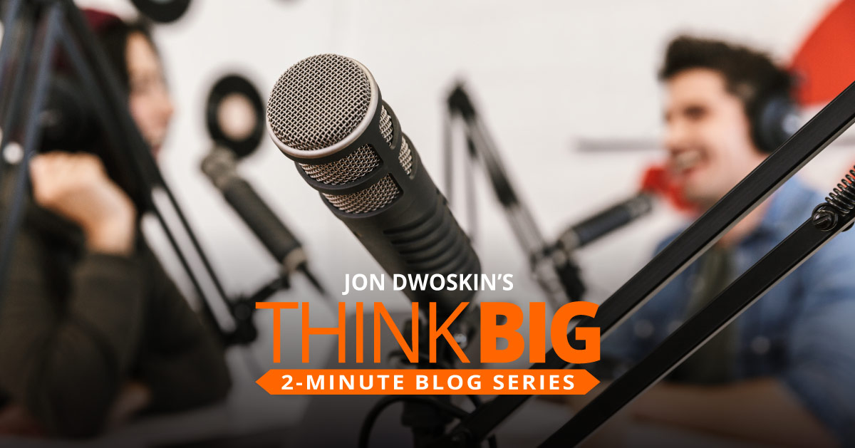 THINK Big 2-Minute Blog: Be a Good Podcast Guest
