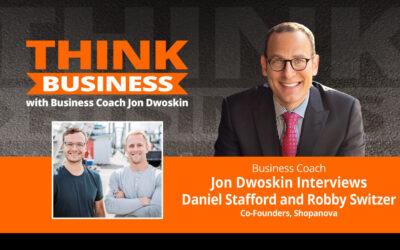 THINK Business Podcast: Jon Dwoskin Talks with Daniel Stafford and Robby Switzer