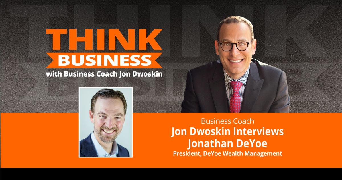 THINK Business Podcast: Jon Dwoskin Talks with Jonathan DeYoe