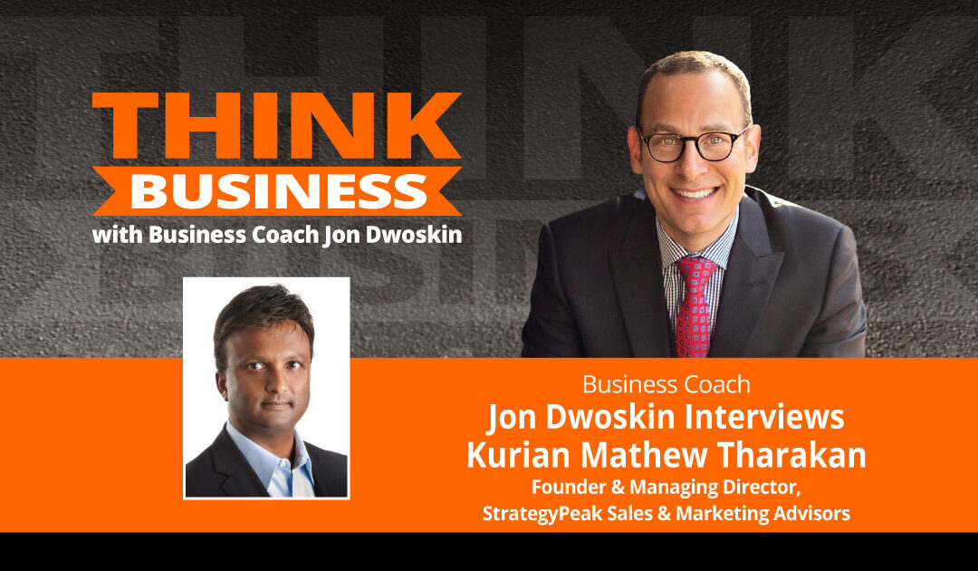 THINK Business Podcast: Jon Dwoskin Talks with Kurian Mathew Tharakan