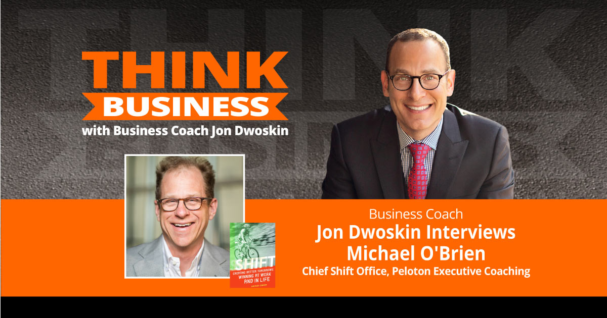 THINK Business Podcast: Jon Dwoskin Talks with Michael O'Brien
