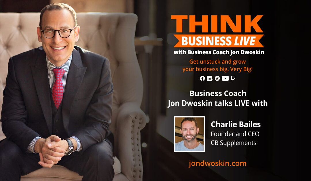 THINK Business LIVE: Jon Dwoskin Talks with Charlie Bailes